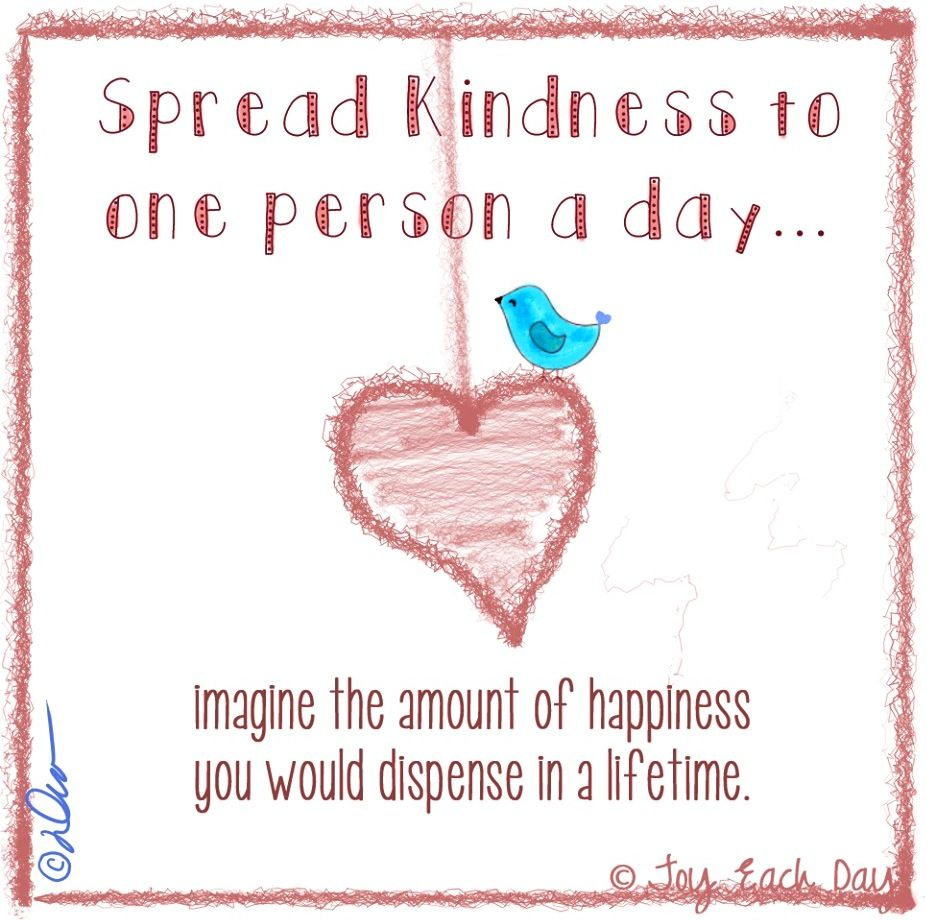 Quote About Kindness Spread Kindness To One Person Each Day.imagine The Amount Of