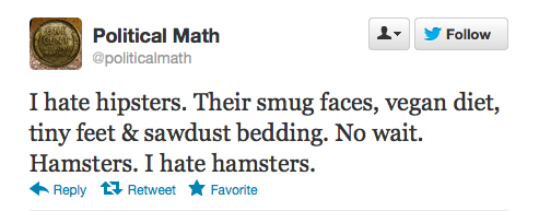 I actually like both hipsters and hamsters. Hamsters a little more, though ;)