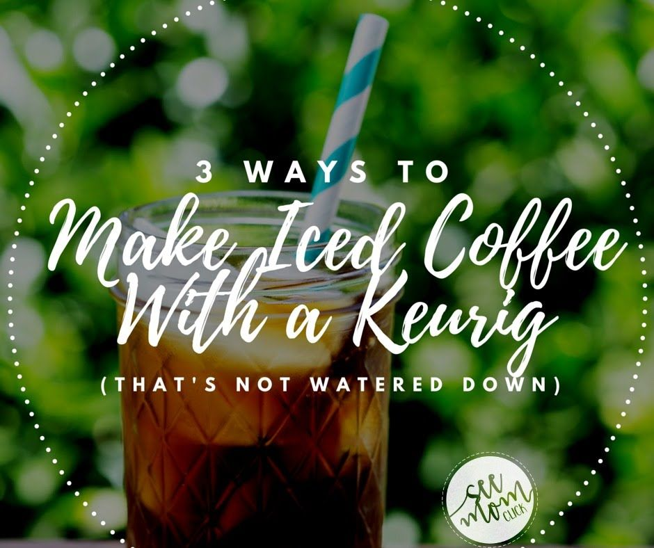 How to make iced coffee with a keurig coffee a nosh