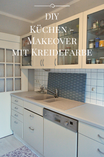 ENDLICH!: neue alte Küche mit Kreidefarbe Smillas DIYs Old