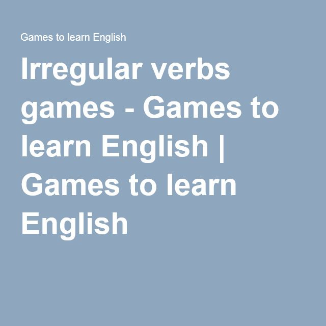 Irregular verbs games - Games to learn English | Games to learn English