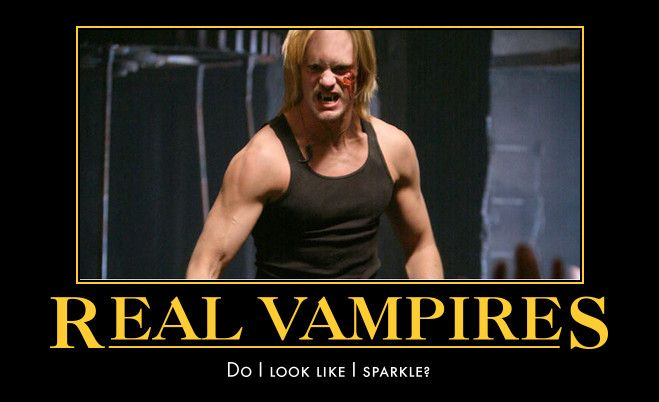 "Real Vampires DON""T sparkle! Eric from True Blood."