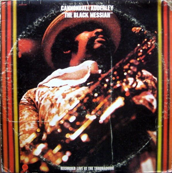 Cannonball Adderley The Black Messiah
