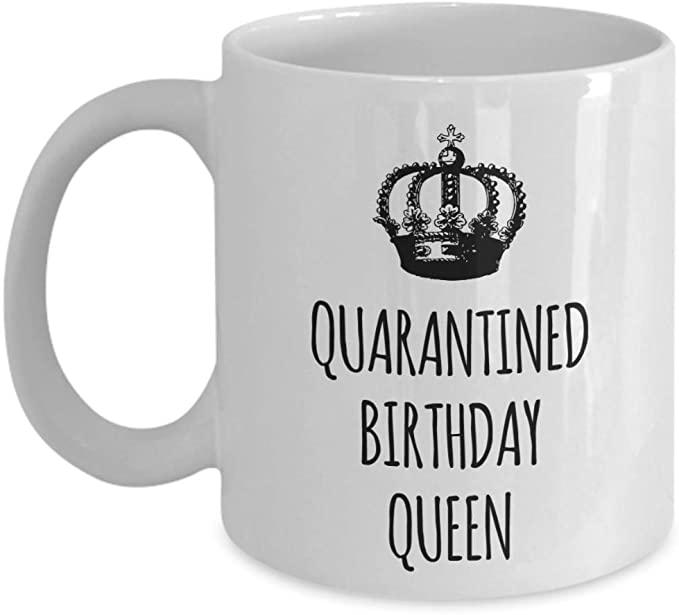 Quarantined Queen White Mug Birthday Gift For