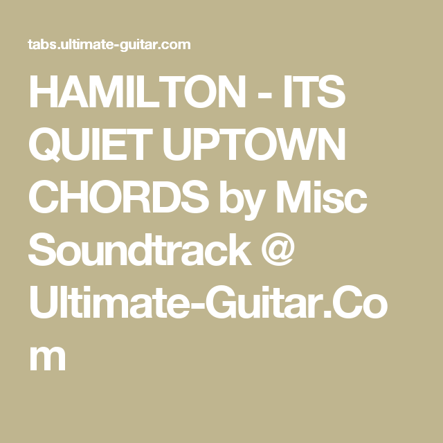 Hamilton Its Quiet Uptown Chords By Misc Soundtrack Ultimate