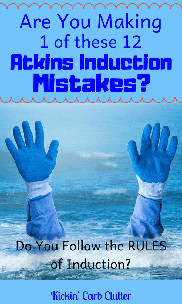 Are You Making 1 of These 12 Atkins Induction Mistakes? Do You Follow the Rules of Induction? #atkinsmeals