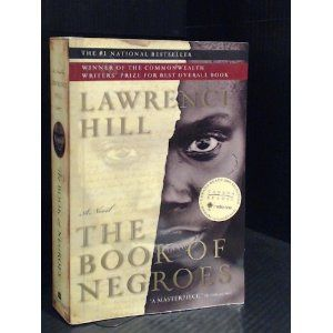 The Book of Negroes by Lawrence Hill. Amazing book, Canadian Author!