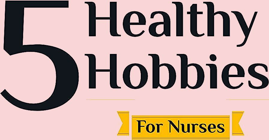 Photo of 5 Healthy Hobbies For Nurses
