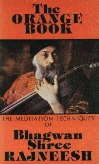 """The Orange Book"" by Osho is a collection of meditation ..."