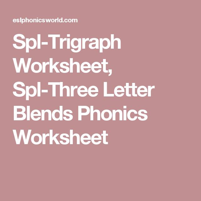 Spl-Trigraph Worksheet, Spl-Three Letter Blends Phonics Worksheet ...