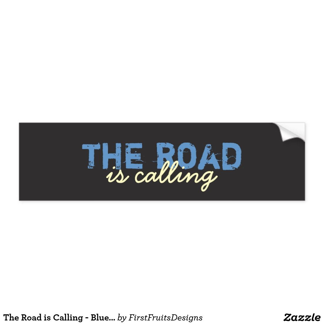 The Road is Calling - Blue & Yellow on Gray Grunge Bumper Sticker