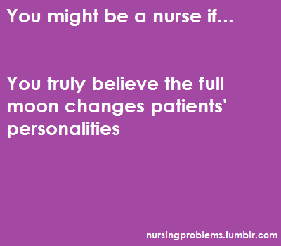 #FullMoon #NurseHumor #LOL