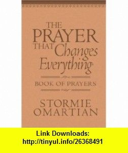 The Prayer That Changes Everything Book Of Prayers The Hidden