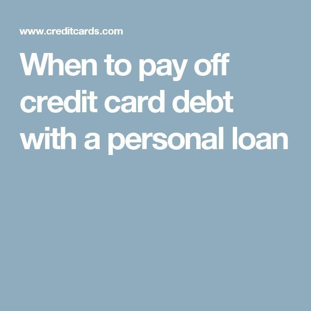 when to pay off credit card debt with a personal loan credit card debt eliminate pinterest