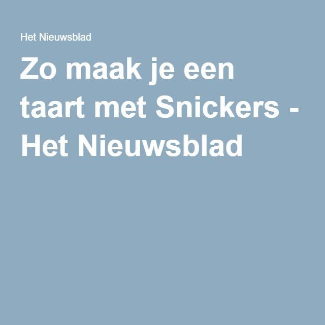 Zo maak je een taart met Snickers - Het Nieuwsblad