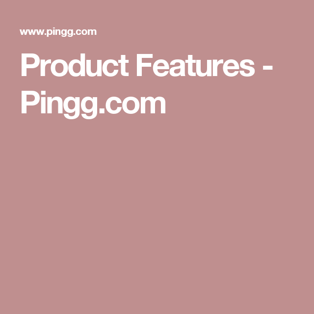Product Features - Pingg.com