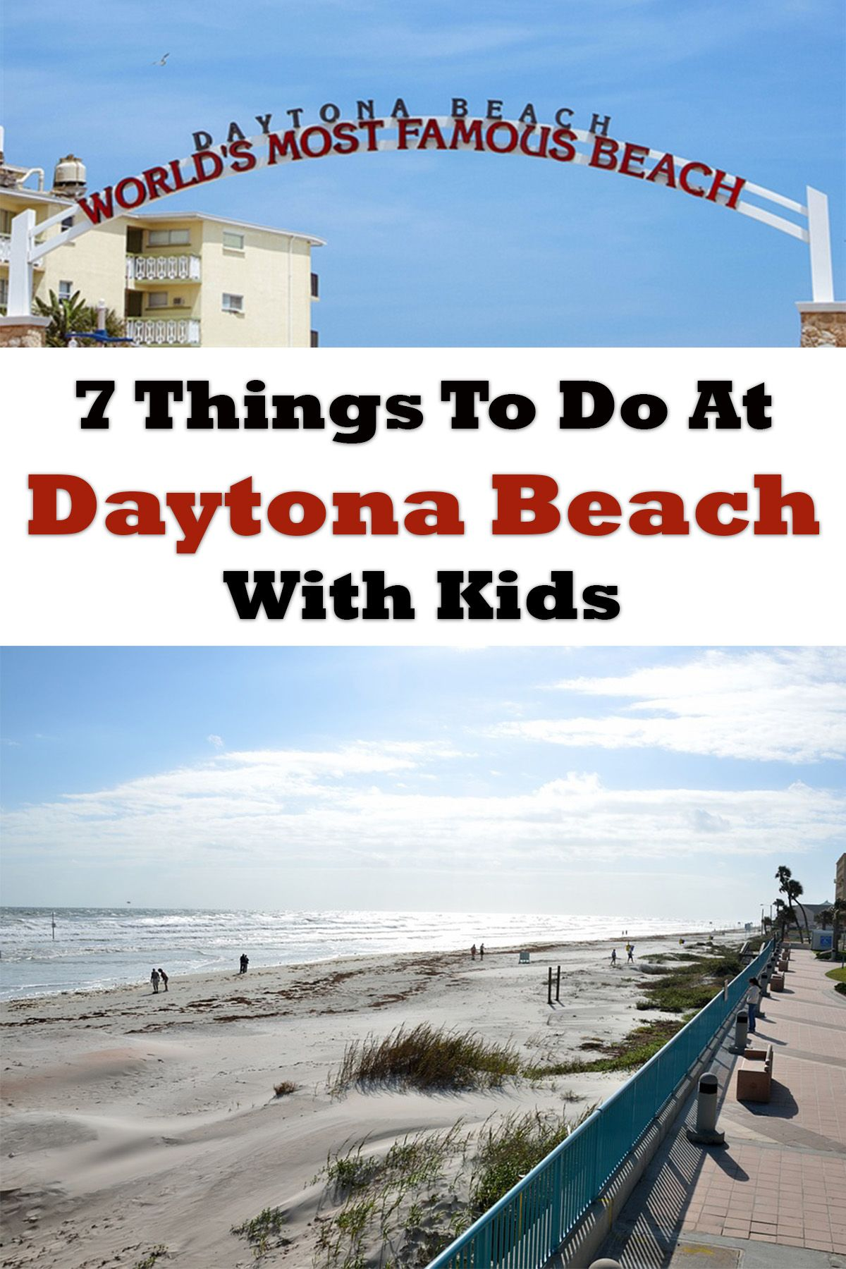 7 Things To Do In Daytona Beach Florida With Kids Daytona Beach Florida Visit Florida Florida Travel