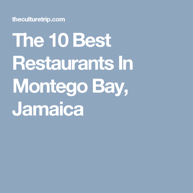 The 10 Best Restaurants In Montego Bay Jamaica