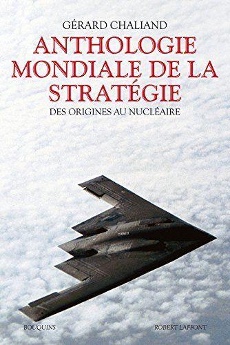 Telecharger Livre Anthologie Mondiale De La Strategie Ne Ebook Kindle Epub Pdf Gratuit This Book Good Books Books
