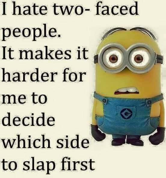2 Faced People Funny Minion Pictures Funny Minion Quotes Minions Quotes