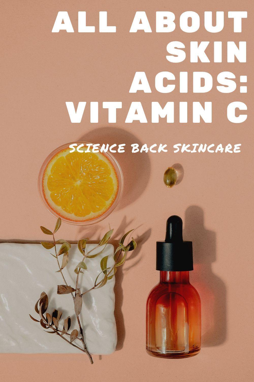 All About Skin Acids Vitamin C In Skincare Loohoooo In 2020 Vitamins For Skin Vitamin C Serum Vitamins