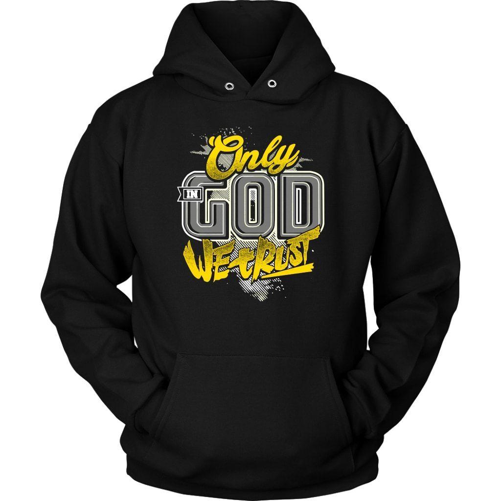 Only in God we trust hoodie - Christian hoodies