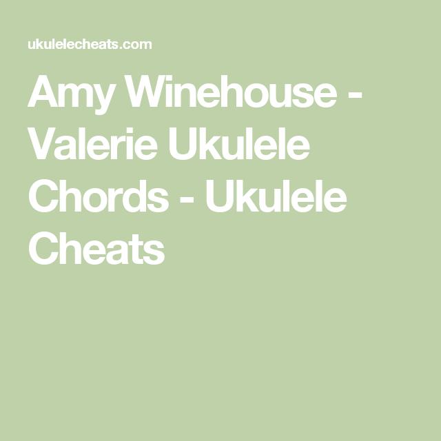 Amy Winehouse - Valerie Ukulele Chords - Ukulele Cheats | Guitar/Uke ...