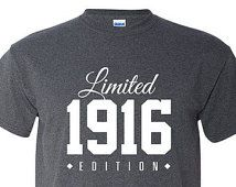 1916 Limited Edition 100th Birthday Party Shirt 100 Years Old Year Tee TH 179