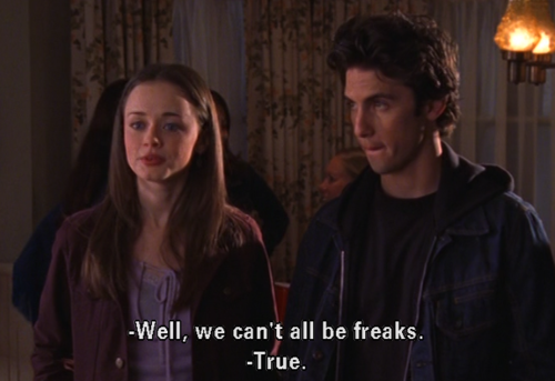Well, we can't all be freaks.