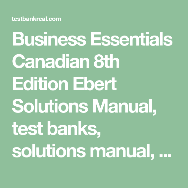 Business essentials 8th edition ebert   testbankster student test.