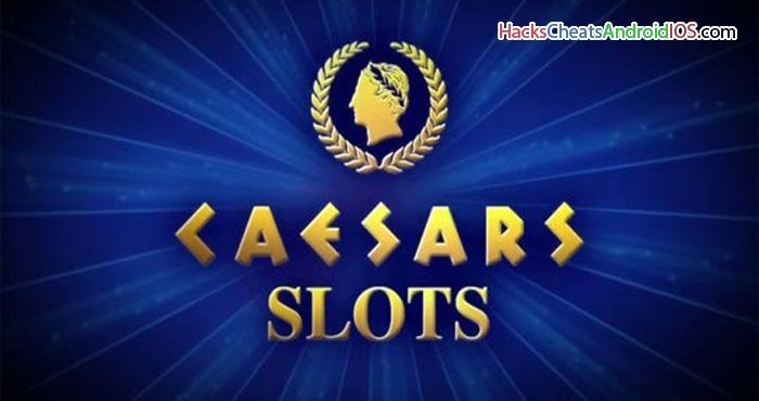 Caesars Slots Hack Will Give You Unlimited Coins And Double Xp