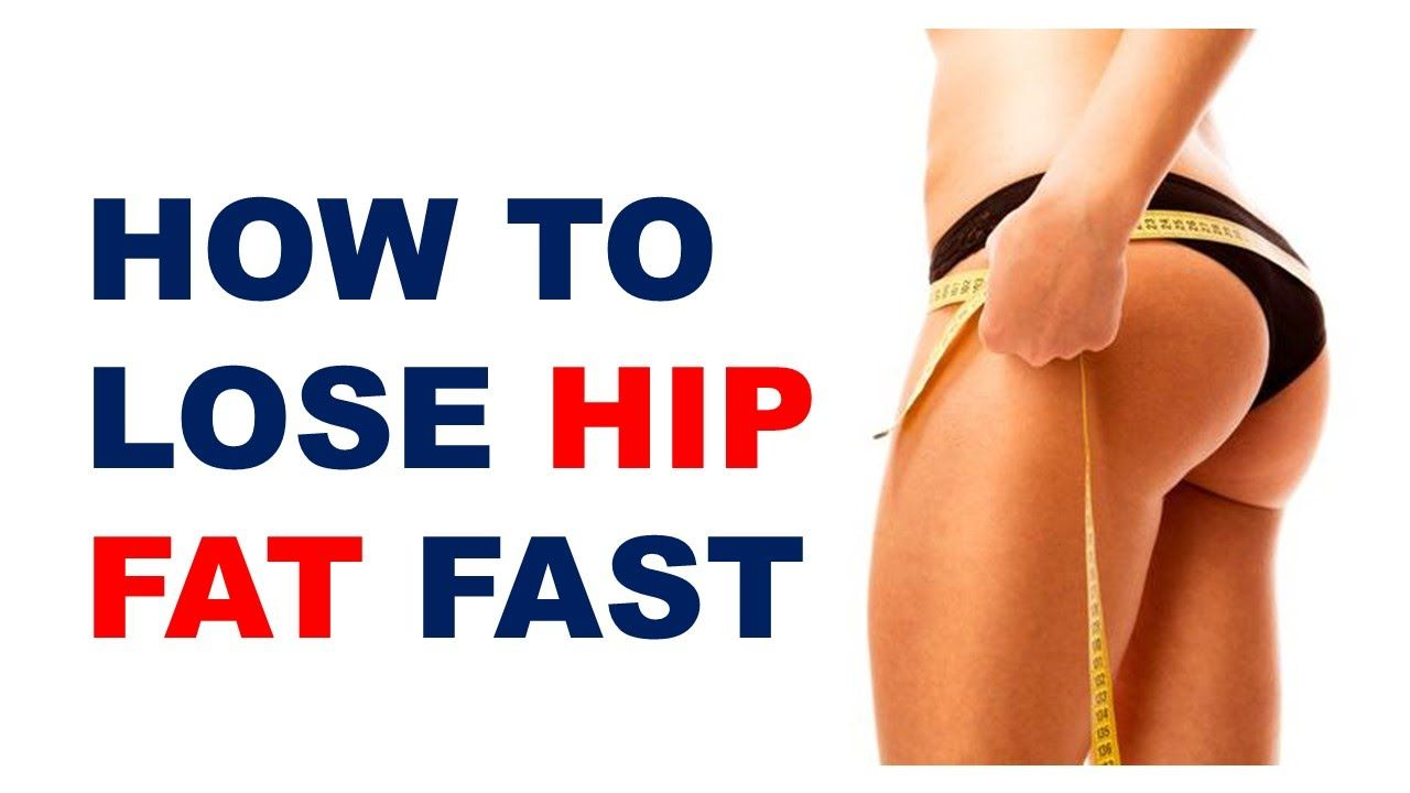 How to lose hip and thigh fat diet