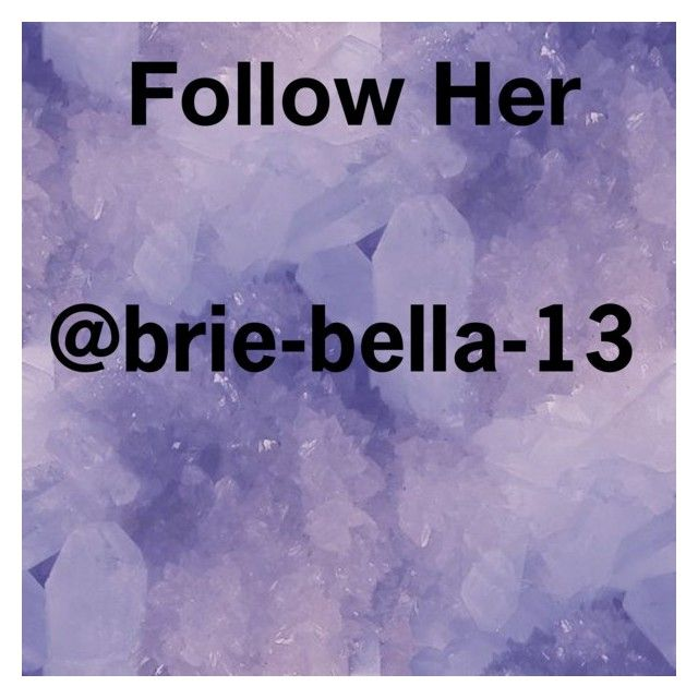 """""""Hello please follow Brie Bella 13 she is a amazing person"""" by kimberly34 ❤ liked on Polyvore"""