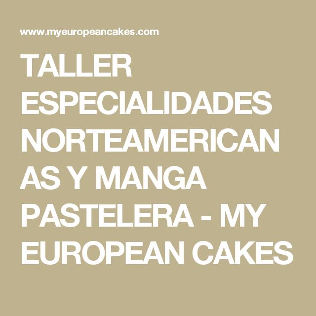 TALLER ESPECIALIDADES NORTEAMERICANAS Y MANGA PASTELERA - MY EUROPEAN CAKES