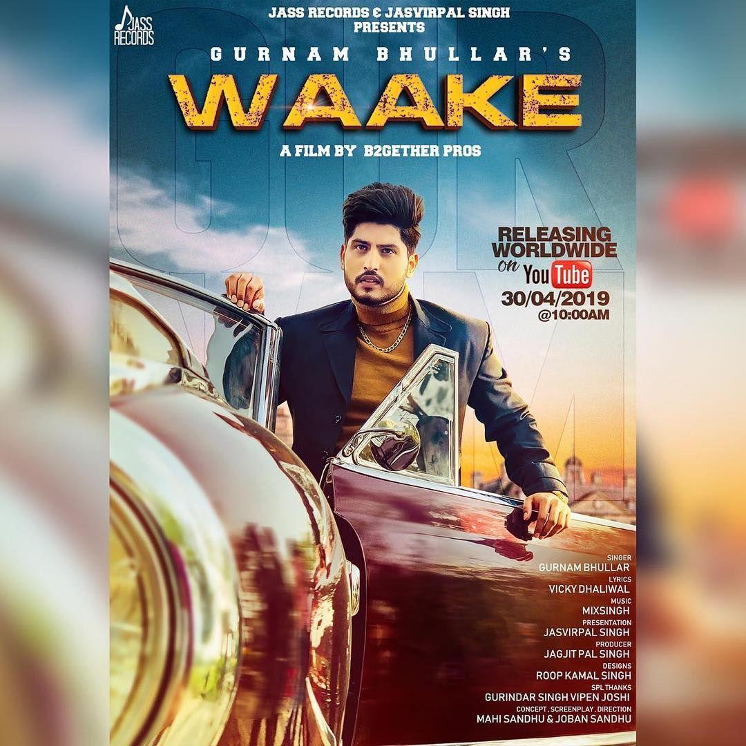 Waake Mp3 Song Belongs New Punjabi Songs Waake By Gurnam Bhullar Waake Available To Free Download On Djbaap Waake Released On Mp3 Song Songs Mp3 Song Download