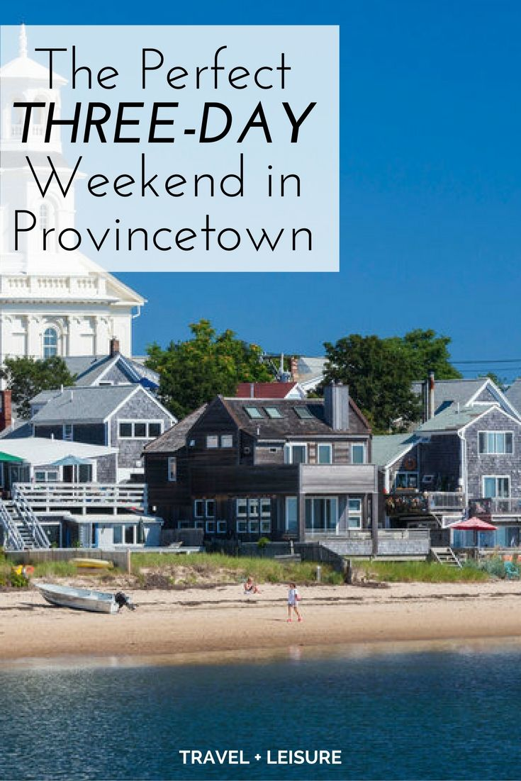 The Perfect Three-Day Weekend in Provincetown | Pinterest | Short ...
