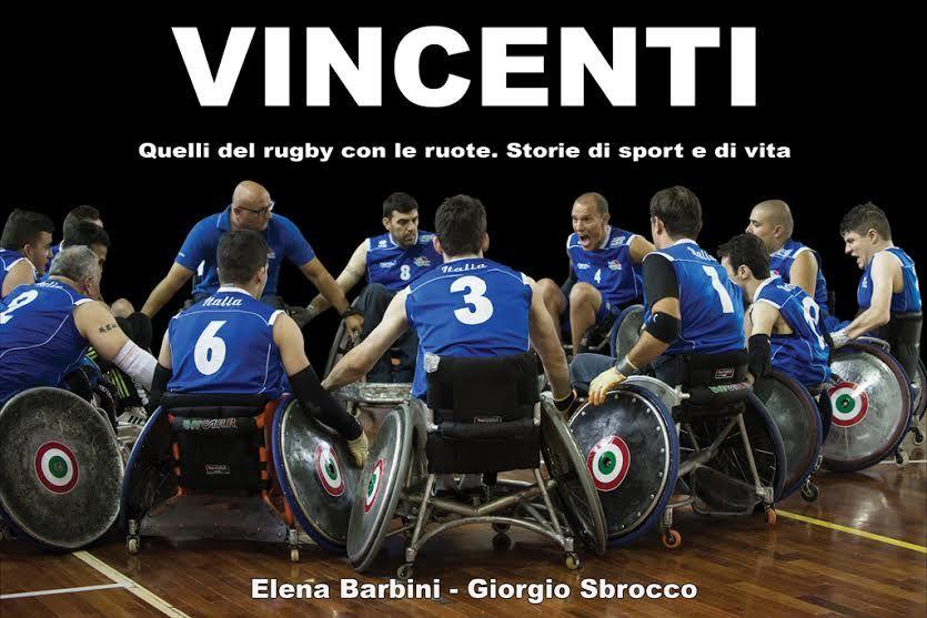 """On Rugby """"VINCENTI quelli del rugby con le ruote: storie di sport e di vita"""" » On Rugby"""