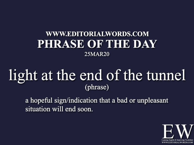 Phrase Of The Day Light At The End Of The Tunnel 25mar20 In 2020 English Vocabulary Words Idioms And Phrases Phrase Of The Day