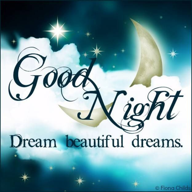 Good Night Dream Beautiful Dreams goodnight good night goodnight ...