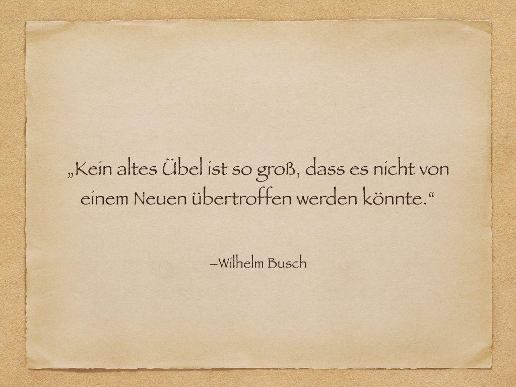 Zitat Wilhelm Busch Zitate Wilhelm Busch Weisheiten