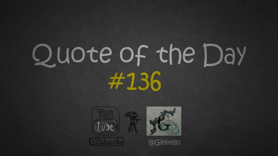 https://youtu.be/qCxbin-dldc YO! YO! YO! #QuoteOfTheDay #136 ist online @YouTube. Viel spaß damit! #Gimitello #MeinWerkIstCompleted #NächsterStoppZukunft #DoWhatYouLove