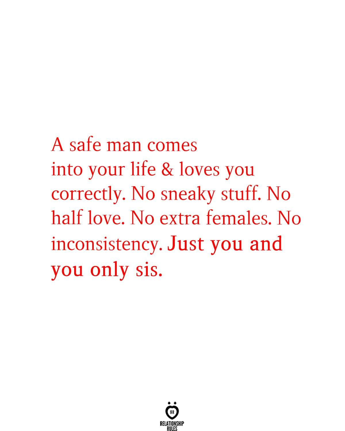 A Safe Man Comes Into Your Life &