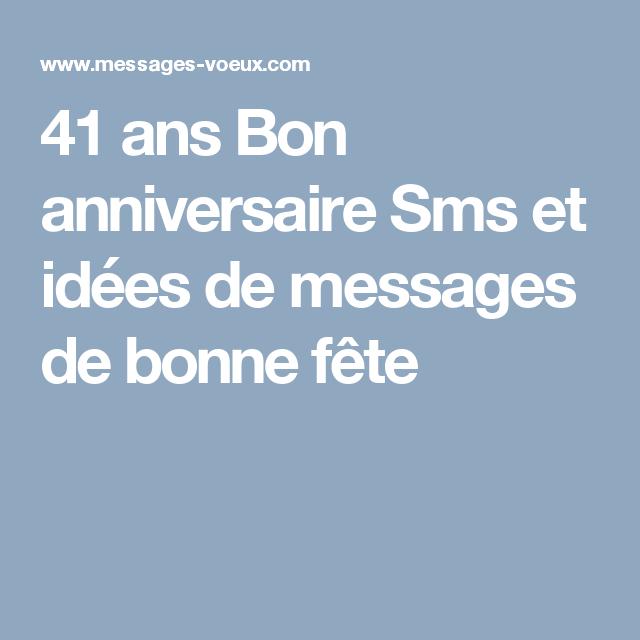 41 Ans Bon Anniversaire Sms Et Idees De Messages De Bonne Fete