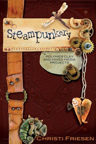 German Discount Store - Book Shipped Worldwide: #Steampunkery: Polymer Clay and Mixed Media Projects - Kaufen Neu: EUR 7,36 [Shipped From Germany]