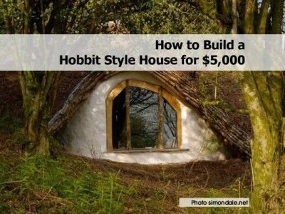 How to Build a Hobbit Style House for 5,000 (With images