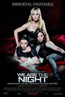 We Are The Night 2010 Night Film Vampire Movies Vampire Film