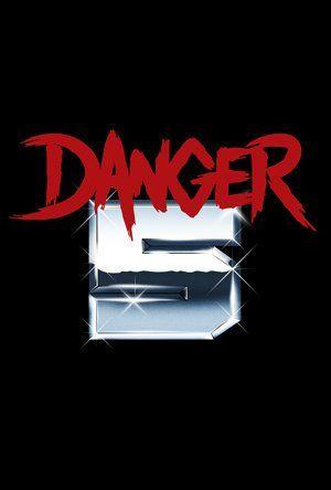 Danger 5 (2011)