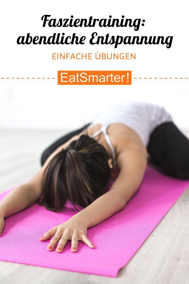Faszientraining: #abendliche #Entspannung. #Das #sind #die #besten #Übungen #am #Abend # #| #eatsmar...