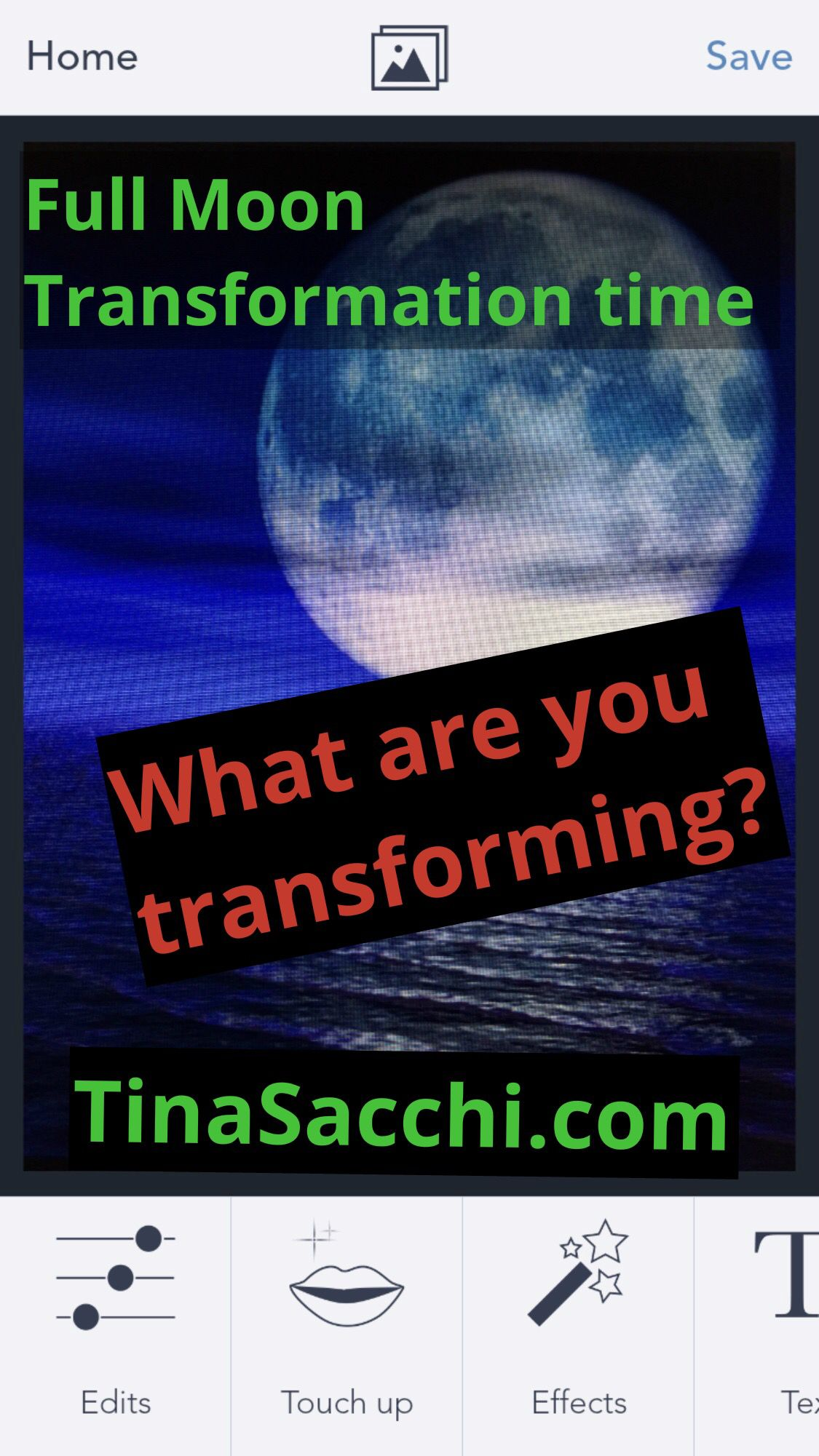 Full moon Transformation time  What are transforming?