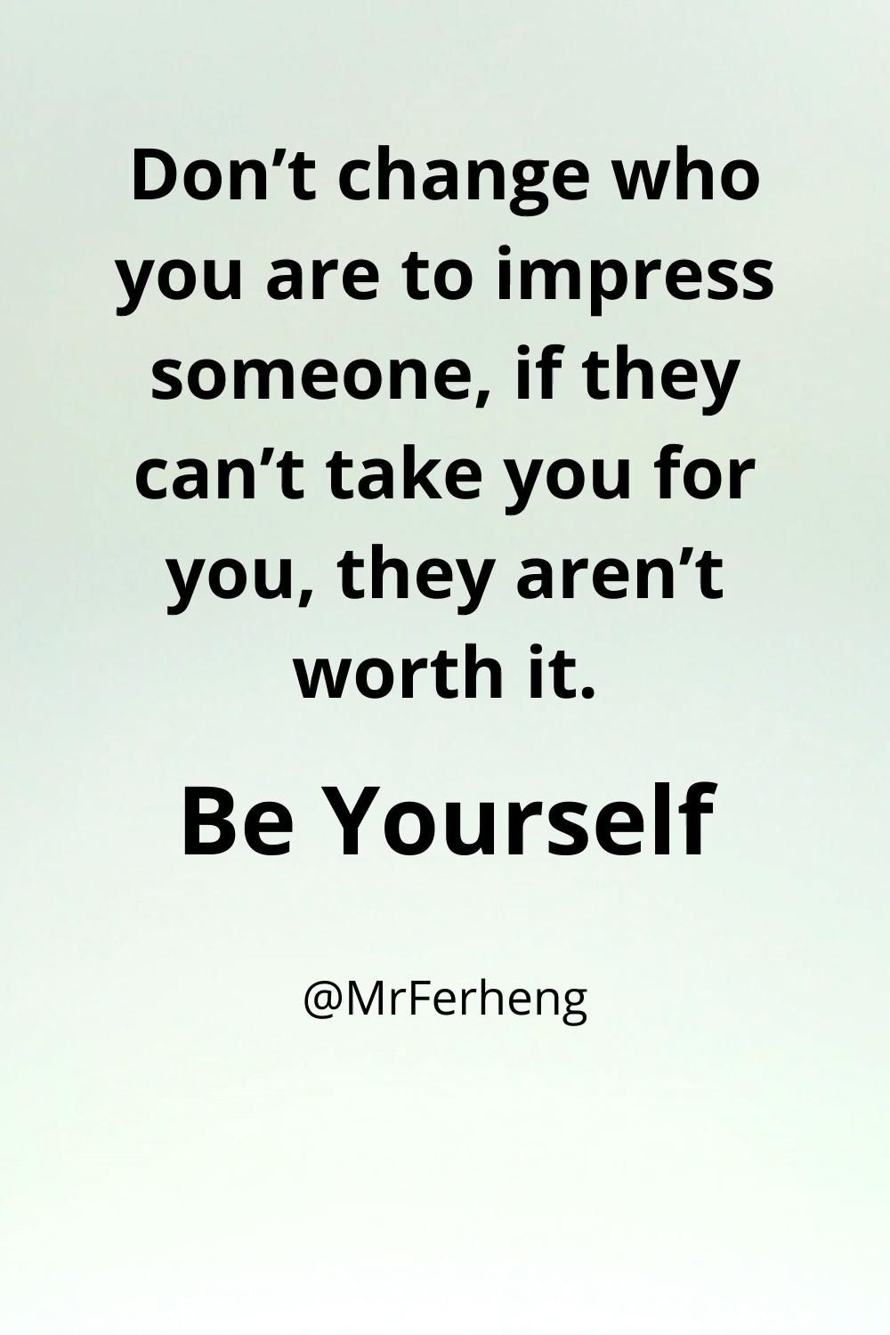 Don't try to impress anyone